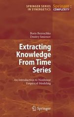Extracting Knowledge from Time Series : An Introduction to Nonlinear Empirical Modeling - Boris P. Bezruchko