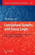 Conceptual Graphs and Fuzzy Logic : A Fusion for Representing and Reasoning with Linguistic Information - Tru Hoang Cao
