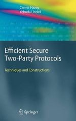 Efficient Secure Two-party Protocols : Techniques and Constructions - Carmit Hazay