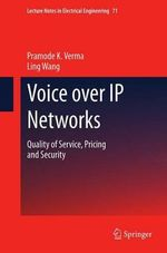 Voice Over IP Networks : Quality of Service, Pricing and Security - Pramode K. Verma