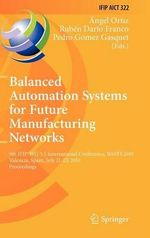 Balanced Automation Systems for Future Manufacturing Networks : 9th IFIP WG 5. 5 International Conference, BASYS 2010, Valencia, Spain, July 21-23, 2010, Proceedings