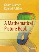 A Mathematical Picture Book - Georg Glaeser