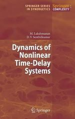 Dynamics of Nonlinear Time-Delay Systems : Vol 1 ( Advances in Intelligent and Soft Computing... - Muthuswamy Lakshmanan