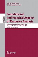 Foundational and Practical Aspects of Resource Analysis : First International Workshop, FOPARA 2009, Eindhoven, the Netherlands, November 6, 2010, Revised Selected Papers