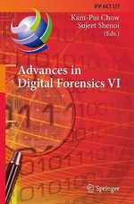Advances in Digital Forensics : Bk. 6