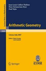 Arithmetic Geometry : Lectures Given at the C.I.M.E. Summer School Held in Cetraro, Italy, September 10-15, 2007 - Jean-Louis Colliot-Thelene