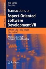 Transactions on Aspect-oriented Software Development: Bk. 7 : A Common Case Study for Aspect-oriented Modeling
