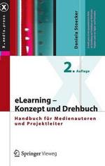 Elearning - Konzept Und Drehbuch : Handbuch Fur Medienautoren Und Projektleiter - Daniela Stoecker