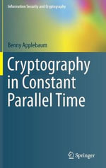 Cryptography in Constant Parallel Time : From WWII to the WWW - Benny Applebaum