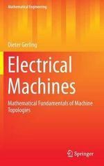 Electrical Machines and Drives : Mathematical Fundamentals of Machine Topologies - Dieter Gerling