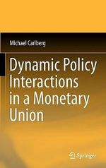 Dynamic Policy Interactions in a Monetary Union - Michael Carlberg