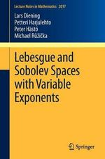 Lebesgue and Sobolev Spaces with Variable Exponents - Lars Diening