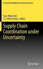 Supply Chain Coordination Under Uncertainty : International Handbooks on Information Systems