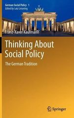 Thinking About Social Policy : The German Tradition - Franz-Xaver Kaufmann