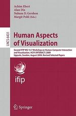 Human Aspects of Visualization : Second Ifip Wg 13.7 Workshop on Human-Computer Interaction and Visualization, Hciv (Interact) 2009, Uppsala, Sweden, A