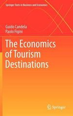 The Economics of Tourism Destinations - Guido Candela