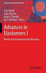 Advances in Elastomers I : Blends and Interpenetrating Networks
