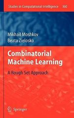 Combinatorial Machine Learning : A Rough Set Approach - Mikhail Moshkov