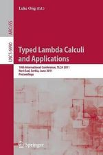 Typed Lambda Calculi and Applications : Lecture Notes in Computer Science / Theoretical Computer Science and General Issues