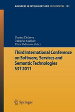 Third International Conference on Software, Services & Semantic Technologies S3T 2011 : Advances in Intelligent and Soft Computing Ser.