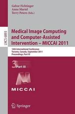 Medical Image Computing and Computer-assisted Intervention - MICCAI 2011: Part III : 14th International Conference, Toronto, Canada, September 18-22, 2011, Proceedings