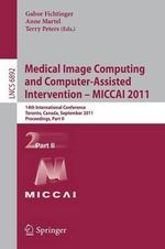 Medical Image Computing and Computer-assisted Intervention -MICCAI 2011: Part II : 14th International Conference, Toronto, Canada, September 18-22, 2011, Proceedings
