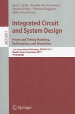 Integrated Circuit and System Design : 21st International Workshop, Patmos 2011, Madrid, Spain, September 26-29, 2011, Proceedings