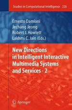 New Directions in Intelligent Interactive Multimedia Systems and Services 2 : Studies in Computational Intelligence - Ernesto Damiani