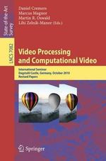 Video Processing and Computational Video : International Seminar, Dagstuhl Castle, Germany, October 10-15, 2010, Revised Papers