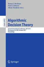 Algorithmic Decision Theory : Lecture Notes in Computer Science / Lecture Notes in Artificial Intelligence