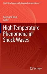 High Temperature Phenomena in Shock Waves : Shock Wave Science and Technology Reference Library