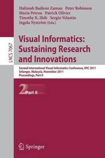 Visual Informatics: Sustaining Research and Innovations: Part II : Second International Visual Informatics Conference, IVIC 2011, Selangor, Malaysia, November 9-11, 2011, Proceedings