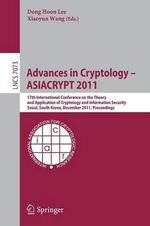 Advances in Cryptology -- ASIACRYPT 2011 : 17th International Conference on the Theory and Application of Cryptology and Information Security, Seoul, So