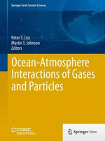 Ocean-Atmosphere Interactions of Gases and Particles : Dispatches from the Front Lines