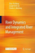 River Dynamics and Integrated River Management - Zhaoyin Wang