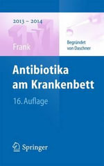 Antibiotika Am Krankenbett : Advances and Applications - Franz Daschner