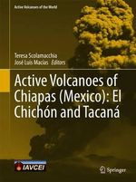 Active Volcanoes of Chiapas (Mexico) : El Chichon and Tacana