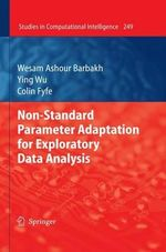 Non-Standard Parameter Adaptation for Exploratory Data Analysis : Studies in Computational Intelligence - Wesam Ashour Barbakh