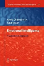 Emotional Intelligence : A Cybernetic Approach - Aruna Chakraborty