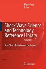 Shock Wave Science and Technology Reference Library: Vol. 5 : Non-shock Initiation of Explosives