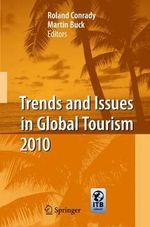Trends and Issues in Global Tourism 2010 : A Handbook of Research and Best Practice