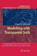 Modelling with Transparent Soils - Magued Iskander