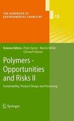 Polymers - Opportunities and Risks : II