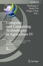 Computer and Computing Technologies in Agriculture IV : Analysis and Design of Intelligent Systems