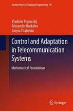 Control and Adaptation in Telecommunication Systems - Vladimir Popovskij