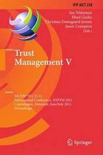Trust Management: V : 5th IFIP WG 11.11 International Conference, IFIPTM 2011, Copenhagen, Denmark, June 29 - July 1, 2011, Proceedings