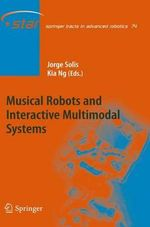 Musical Robots and Interactive Multimodal Systems : Springer Tracts in Advanced Robotics