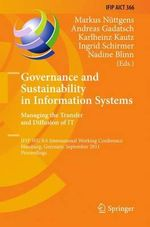 Governance and Sustainability in Information Systems. Managing the Transfer and Diffusion of IT : IFIP WG 8.6 International Working Conference, Hamburg, Germany, September 22-24, 2011, Proceedings