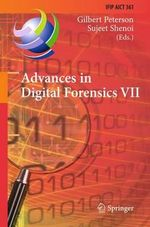 Advances in Digital Forensics VII : 7th IFIP WG 11.9 International Conference on Digital Forensics, Orlando, FL, USA, January 31 - February 2, 2011, Revised Selected Papers
