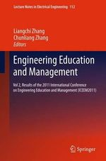 Engineering Education and Management : Vol 2, Results of the 2011 International Conference on Engineering Education and Management (ICEEM2011)
